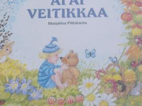 Ai Ai veitikkaa - Marja-Liisa Pitkäranta, Lastenkirjat, Kirjat ja lehdet, Loppi, Tori.fi