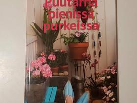 Puutarha pienissä purkeissa, Harrastekirjat, Kirjat ja lehdet, Helsinki, Tori.fi