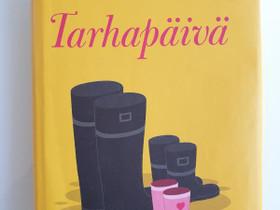 Tarhapäivä -Eve Hietamies kovakantinen kirja, Kaunokirjallisuus, Kirjat ja lehdet, Helsinki, Tori.fi