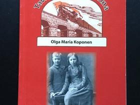Tavallisen ihmisen tarina Olga Maria Koponen, Muut kirjat ja lehdet, Kirjat ja lehdet, Seinäjoki, Tori.fi