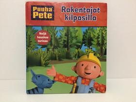 Puuha Pete Kirja - Rakentajat Kilpasilla, Lastenkirjat, Kirjat ja lehdet, Vaasa, Tori.fi
