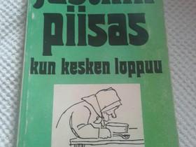 Justhin piisaa kun kesken loppuu, Muut kirjat ja lehdet, Kirjat ja lehdet, Loppi, Tori.fi