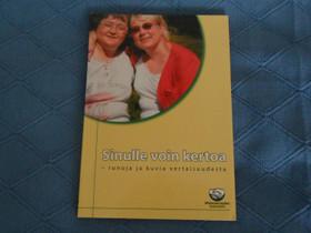 Sinulle voin kertoa, runoja ja kuvia vertaisuudest, Muut kirjat ja lehdet, Kirjat ja lehdet, Kangasniemi, Tori.fi