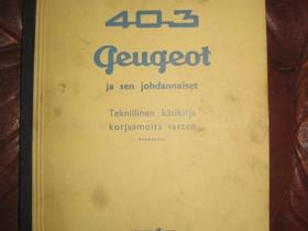 Peugeot 403 teknillinen käsikirja, Autovaraosat, Auton varaosat ja tarvikkeet, Pori, Tori.fi