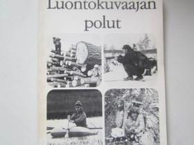 Luontokuvaajan polut Toim: Hautala-Niemelä-Tanttu, Harrastekirjat, Kirjat ja lehdet, Turku, Tori.fi