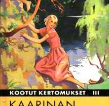 Anni Swan : Kootut kertomukset 3,Kaarinan kesäloma, Kaunokirjallisuus, Kirjat ja lehdet, Oulu, Tori.fi