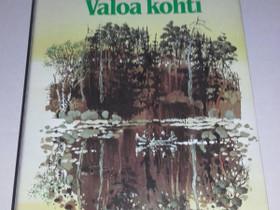 Valoa kohti - Laila Hietamies, Kaunokirjallisuus, Kirjat ja lehdet, Loppi, Tori.fi