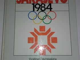 Sarajevo 1984 - Virallinen olympiakirja, Harrastekirjat, Kirjat ja lehdet, Loppi, Tori.fi