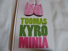 Tuomas Kyrö , Miniä, uusi kirja, Kaunokirjallisuus, Kirjat ja lehdet, Iisalmi, Tori.fi
