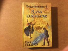 Belgarionin taru 4,Rivan kuningatar, Kaunokirjallisuus, Kirjat ja lehdet, Kokkola, Tori.fi
