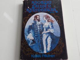 Kyllikki Pitkänen : Ruotsinsalmen kuningatar, Kaunokirjallisuus, Kirjat ja lehdet, Kaarina, Tori.fi