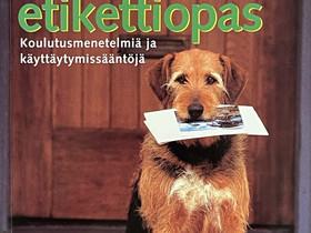 Koiran etikettiopas, Muut kirjat ja lehdet, Kirjat ja lehdet, Helsinki, Tori.fi