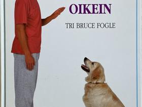 Fogle Bruce: Näin koulutat koirasi oikein, Muut kirjat ja lehdet, Kirjat ja lehdet, Helsinki, Tori.fi
