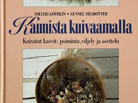Kaunista kuivaamalla - Kuivat kasvit poiminta, Muut kirjat ja lehdet, Kirjat ja lehdet, Helsinki, Tori.fi