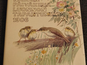 Nuoren naisen päiväkirja luonnon tapahtumista 1906, Muut kirjat ja lehdet, Kirjat ja lehdet, Rauma, Tori.fi