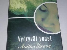 Vyöryvät vedet - Anita Shreve, Kaunokirjallisuus, Kirjat ja lehdet, Loppi, Tori.fi