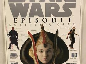 Star Wars Episodi I Kuvitettu Opas -kirja, Kaunokirjallisuus, Kirjat ja lehdet, Espoo, Tori.fi