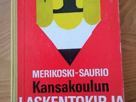 Kansakoulun Laskentokirja 1, Merikoski-Saurio, Lastenkirjat, Kirjat ja lehdet, Jyväskylä, Tori.fi