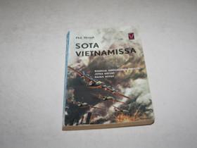 SOTA VIETNAMISSA Phil Hirsch, Muut kirjat ja lehdet, Kirjat ja lehdet, Merikarvia, Tori.fi