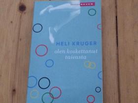 Heli Kruger: Olen koskettanut taivasta pokkari, Muut kirjat ja lehdet, Kirjat ja lehdet, Helsinki, Tori.fi