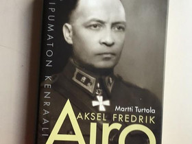 Aksel Fredrik Airo Taipumaton kenraali, Muut kirjat ja lehdet, Kirjat ja lehdet, Seinäjoki, Tori.fi