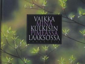Vaikka minä kulkisin pimeässä laaksossa Surukirja, Muut kirjat ja lehdet, Kirjat ja lehdet, Seinäjoki, Tori.fi