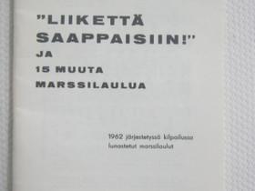 """""""Liikettä saappaisiin"""" ja 15 muuta marssilaulua, Muut kirjat ja lehdet, Kirjat ja lehdet, Imatra, Tori.fi"""
