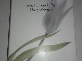 Kaiken keskellä Mary Swann - C. Shields, Kaunokirjallisuus, Kirjat ja lehdet, Loppi, Tori.fi