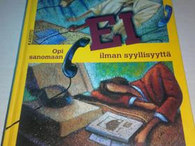 Opi sanomaan EI ilman syytä, Muut kirjat ja lehdet, Kirjat ja lehdet, Loppi, Tori.fi