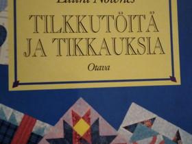 Tilkkutöitä ja tikkauksia, Harrastekirjat, Kirjat ja lehdet, Hamina, Tori.fi