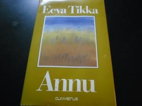 Annu Tekijä: Tikka Eeva, Kaunokirjallisuus, Kirjat ja lehdet, Espoo, Tori.fi