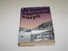 Eero Ekqvist JA VUORILLA KAARTELIVAT KORPIT, Kaunokirjallisuus, Kirjat ja lehdet, Merikarvia, Tori.fi