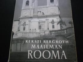 Maailman Rooma Tekijä: Bergroth Kersti, Kaunokirjallisuus, Kirjat ja lehdet, Espoo, Tori.fi