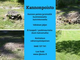 Kannonpoistot, kannonjyrsintä ei isoja jälkiä, Palvelut, Iisalmi, Tori.fi