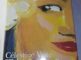 Tahitin tyttäret - Celestine Vaite, Kaunokirjallisuus, Kirjat ja lehdet, Loppi, Tori.fi