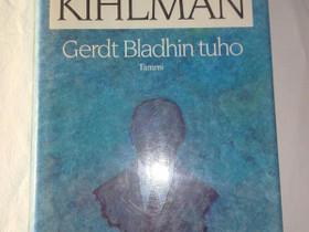 Gerd Bladhin tuho - Christer Kihlman, Kaunokirjallisuus, Kirjat ja lehdet, Loppi, Tori.fi