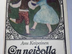On neidolla punapaula - Anu Kaipanen, Kaunokirjallisuus, Kirjat ja lehdet, Loppi, Tori.fi